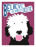 Believe in Your Selfie Posters by Ginger Oliphant