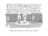 """""""Why do we always have to meet on your mound?"""" - New Yorker Cartoon Premium Giclee Print by Jason Adam Katzenstein"""