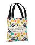 If My Dog Doesnt Like You - Multi Tote Bag by OBC Tote Bag