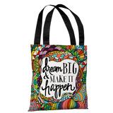 Dream Big, Make It Happen - Multi Tote Bag by Pen & Paint Tote Bag