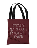 My Dogs Not Spoiled - Maroon Tote Bag by OBC Tote Bag
