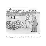 """""""Instead of eggs, you're going to look for lost balls in the water hazards - New Yorker Cartoon Premium Giclee Print by Paul Noth"""