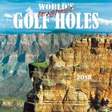 World's Toughest Golf Holes - 2018 Calendar Calendriers