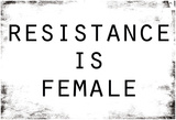 Resistance Is Female Posters