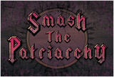 Smash The Patriarchy Posters