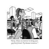 Man in office does not want to be woman's gay best friend. - New Yorker Cartoon Premium Giclee Print by William Haefeli