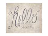 Hello Beautiful Posters by Cindy Shamp