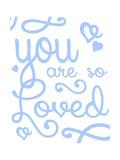 You Are So Loved Premium Giclee Print by Anna Quach