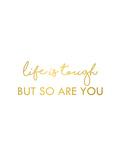 Life is Tough Prints by Anna Quach