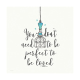 Perfect to be Loved Posters by Jo Moulton