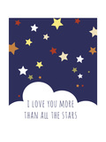 I Love You More than the Stars Posters by Anna Quach