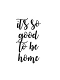 So Good to Be Home II Prints by Anna Quach
