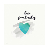 Live Fearlessly Prints by Jo Moulton