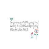 Be Generous Posters by Pamela J. Wingard