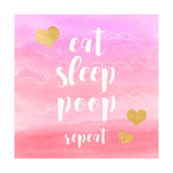 Eat, Sleep, Poop, Repeat Print by Evangeline Taylor
