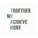 Together We Achieve More Affiches par Bella Dos Santos