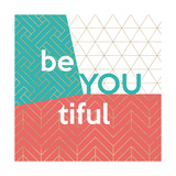 Be You tiful Print by Bella Dos Santos