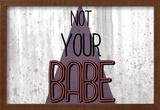 Not Your Babe - Horizontal Photo