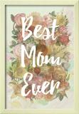 Best Mom Ever Prints