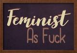 FeministAF Prints