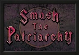 Smash The Patriarchy Prints