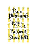 Be A Pineapple Posters by Joan Coleman