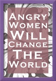 Angry Women Prints