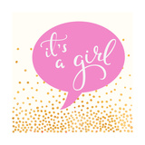 It's A Girl Print by Evangeline Taylor