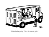 """""""We don't sell anything. This is the corporate office."""" - New Yorker Cartoon Premium Giclee Print by Drew Dernavich"""