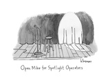 Open Mic for Spotlight Operators Spotlight lands on empty stage. - New Yorker Cartoon Premium Giclee Print by John Klossner