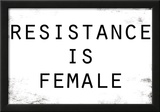 Resistance Is Female Print