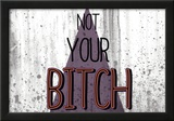 Not Your Bitch - Horizontal Photo