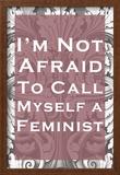 Not Afraid To Call Myself A Feminist Photo