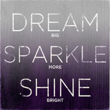 Dream, Sparkle, Shine (love generously) Prints by  SD Graphics Studio