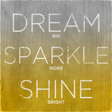 Dream, Sparkle, Shine (yellow) Posters by  SD Graphics Studio