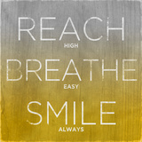 Reach, Breathe, Smile (yellow) Prints by  SD Graphics Studio
