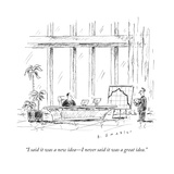 """I said it was a new idea—I never said it was a great idea."" - New Yorker Cartoon Premium Giclee Print by Barbara Smaller"