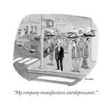 """""""My company manufactures antidepressants."""" - Cartoon Premium Giclee Print by Pat Byrnes"""