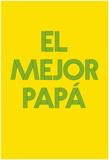 El Mejor Papá II Prints