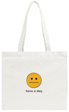 Have A Day Tote Bag Tote Bag