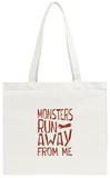 Monsters Run Away From Me Tote Bag Tote Bag