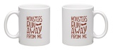 Monsters Run Away From Me Mug Mug