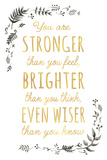 Stronger Brighter Wiser Giclee Print by Clara Wells