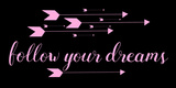 Follow Your Dreams Black Pink Art by Jelena Matic
