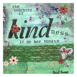 The Teaching Of Kindness Prints by Cherie Burbach