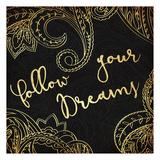 Follow Your Dreams Prints by Jace Grey