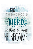 He Hero Prints by Jace Grey