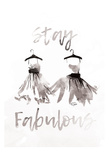 Stay Fabulous Posters by OnRei OnRei