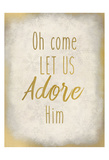 Oh Come Let Us Prints by Kimberly Allen
