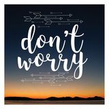 Insta Don't Worry Print by Jelena Matic